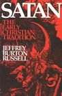 Satan: The Early Christian Tradition by Jeffrey Burton Russell (Paperback, 1987)