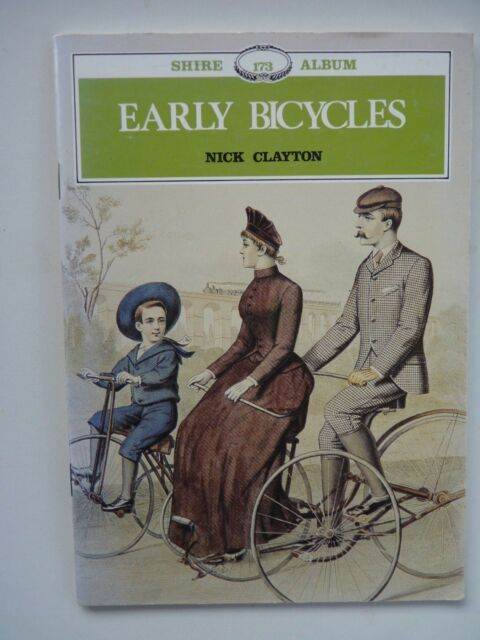 EARLY BICYCLES BY NICK CLAYTON; A SHIRE ALBUM PUBLICATION 1994.