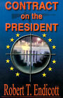 Contract on the President by Robert T Endicott (Paperback / softback, 2000)