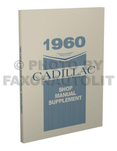 1960 Cadillac Shop Manual Deville Eldorado Series 62 60 75 Fleetwood Repair
