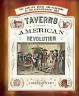 Taverns of the American Revolution by Adrian Covert (Hardback, 2016)