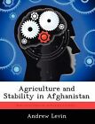 Agriculture and Stability in Afghanistan by Andrew Levin (Paperback / softback, 2012)