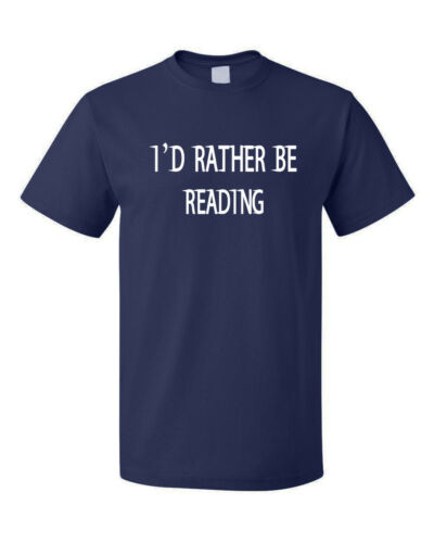 I/'D Rather Be Reading Funny Unisex Cotton T-Shirt Tee Top