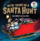 We're Going on a Santa Hunt by Laine Mitchell (Mixed media product, 2015)