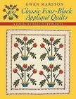 Classic Four-Block Applique Quilts : A Back-To-Basics Approach by Gwen Marston (2005, Paperback)