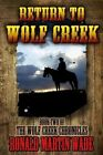 Return to Wolf Creek: Book Two of the Wolf Creek Chronicles by Ronald Martin Wade (Paperback / softback, 2013)