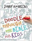 Doodle Through the Bible for Kids by Jonny Hawkins (Paperback, 2016)