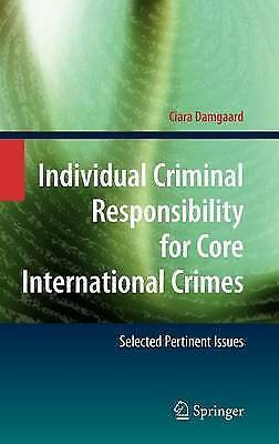 Individual Criminal Responsibility for Core International Crimes: Selected...