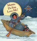 Mama Do You Love Me? by Barbara M Joosse 9780606352895 Hardback 2014