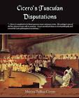 Cicero's Tusculan Disputations by Marcus Tullius Cicero (Paperback / softback, 2009)
