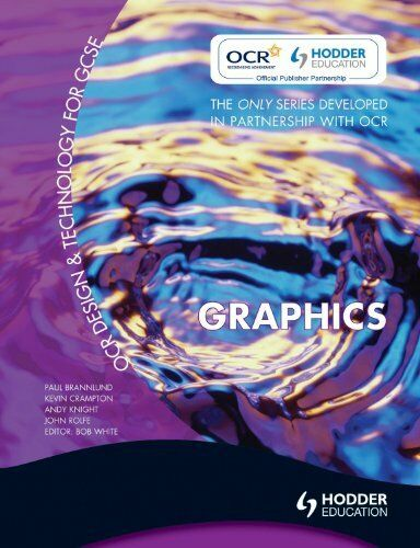OCR Design and Technology for GCSE: Graphics (Ocr Design & Technology/Gcse),Joh