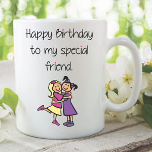 Details About Birthday Mug Happy Birthday To My Special Friend Coffee Cups Gifts Mug Wsdmug826