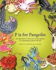 P Is for Pangolin: An Alphabet of Obscure, Endangered & Underappreciated Animals by Anastasia D Kierst (Paperback / softback, 2013)