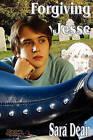 Forgiving Jesse by Sara Dean (Paperback / softback, 2011)