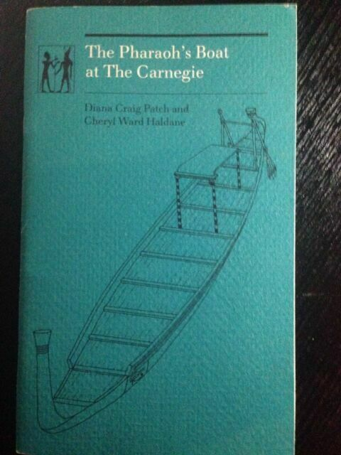The Pharaoh's Boat at the Carnegie (Carnegie Series on Egypt) ~ Patch, Diana Cra