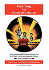 Parenting for Crisis Avoidance: Discover 22 Powerful, Practical, Parenting Tips & 101 Tools Used to Rear Responsible Children by Joseph J Callahan (Hardback, 2011)