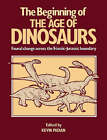 The Beginning of the Age of Dinosaurs: Faunal Change Across the Triassic-jurassic Boundary by Cambridge University Press (Paperback, 1988)