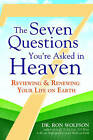 The Seven Questions You'Re Asked in Heaven : Reviewing & Renewing Your Life on Earth by Ron Wolfson (Paperback, 2009)