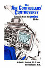 The Air Controllers' Controversy: Lessons from the Patco Strike by Arthur Shostak (Paperback / softback, 2006)