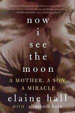 Now I See the Moon: A Mother, a Son, a Miracle-ExLibrary