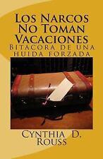 Los Narcos No Toman Vacaciones by Cynthia Rouss (2011, Paperback)