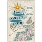 The Ancient Paths: Discovering the Lost Map of Celtic Europe by Graham Robb (Paperback, 2014)