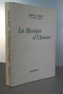 La Música Y EL AMOR Marcel Brion 1967 Hachette París Pin Buen Estado