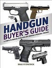 Handgun Buyer's Guide: A Complete Manual to Buying and Owning a Personal Firearm by Brad Fitzpatrick (Paperback, 2015)