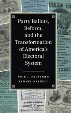 Party Ballots, Reform, and the Transformation of America's Electoral System, Ker