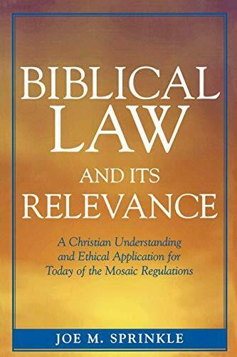 Biblical Law and Its Relevance: A Christian Understanding and Ethical Applica...