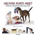 Helping Minds Meet: Skills for a Better Life with Your Dog by Peter Baumber, Daniel Mills, Helen Zulch (Paperback, 2015)