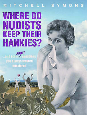 """AS NEW"" Where Do Nudists Keep Their Hankies?, Symons, Mitchell, Book"