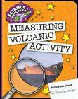 Measuring Volcanic Activity by Jennifer Zeiger (Paperback / softback, 2015)