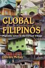 Global Filipinos von Deirdre McKay (2012, Taschenbuch)