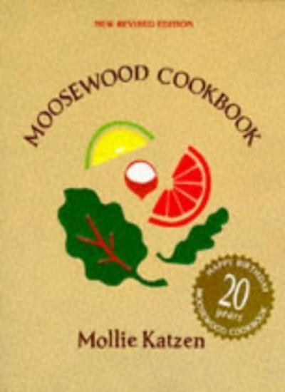 Moosewood Cookbook By Mollie Katzen. 9780898154900