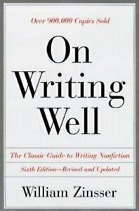 Good-On-Writing-Well-The-Classic-Guide-to-Writing-Nonfiction-Willian-Zinsser