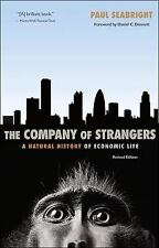 The Company of Strangers : A Natural History of Economic Life by Paul...