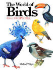 The World of Birds: Over 300 Species by Michael Wright (Paperback, 2016)