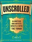 Unscrolled 54 Writers and Artists Wrestle With The Torah 9780761169192 Bennett