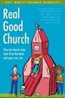 Real Good Church: How Our Church Came Back from the Dead, and Yours Can, Too by Molly Phinney Baskette (Paperback / softback, 2014)