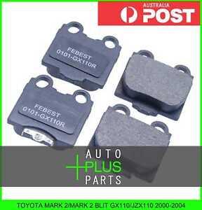 Fits-TOYOTA-MARK-2-MARK-2-BLIT-GX110-JZX110-2000-2004-Pad-Kit-Disc-Brake-Rear