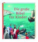 Die große Bibel für Kinder (2014, Gebundene Ausgabe)