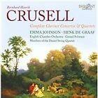 Bernhard Henrik Crusell - : Complete Clarinet Concertos & Quartets (2011)