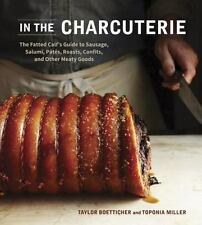 In The Charcuterie: The Fatted Calf's Guide to Making Sausage, Salumi,-ExLibrary