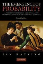 The Emergence of Probability : A Philosophical Study of Early Ideas about...