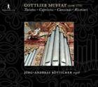 Gottlieb Muffat Toccatas Capriccios Canzonas Ricercars CD