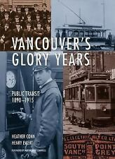 Vancouver's Glory Years : Public Transit, 1890-1915 by Henry Ewert and  Conn