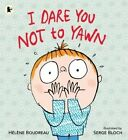 I Dare You Not to Yawn by Helene Boudreau (Paperback, 2014)
