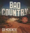 Bad Country by Cb McKenzie (CD-Audio, 2014)