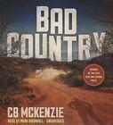 Bad Country by Cb McKenzie (CD-Audio, 2014)